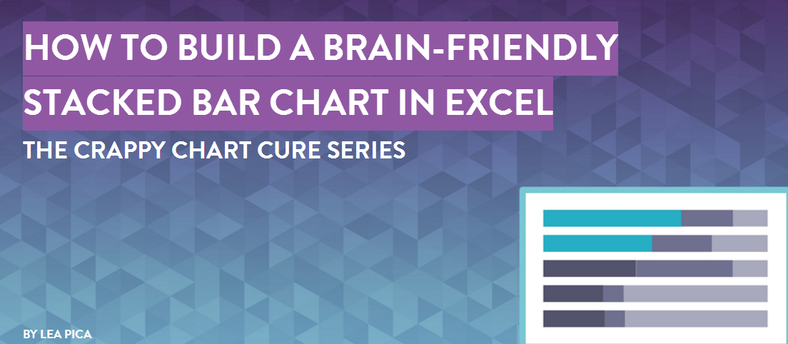 How to Create A Brain-Friendly Stacked Bar Chart in Excel